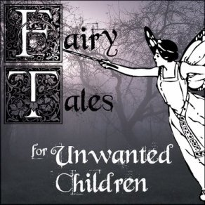 Fairy Tales for Unwanted Children Podcast Logo